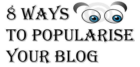 POPULARISE YOUR BLOG